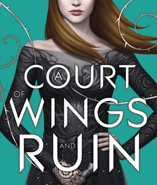 SARAH J MAAS: A COURT OF WINGS AND RUIN
